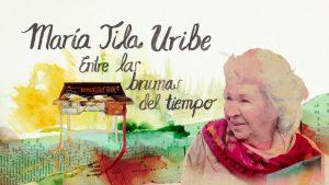 María Tila Uribe, Entre las brumas del tiempo