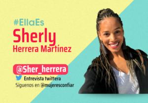 Ella es… Sherly Herrera Martínez: «Para el cambio el reto más grande está en nosotras»