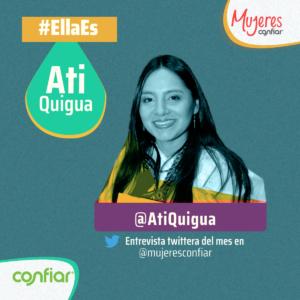#EllaEs… Ati Quigua, «madre de los buenos pensamientos»