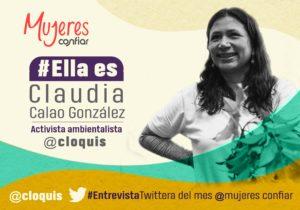 #EllaEs… Claudia Calao González, @Cloquis, activista socioambiental